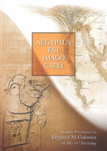 Aegyptus-est-imago-caeli-Studies-Presented-to-Krzysztof-Cialowicz-on-His-60th-Birthday_large